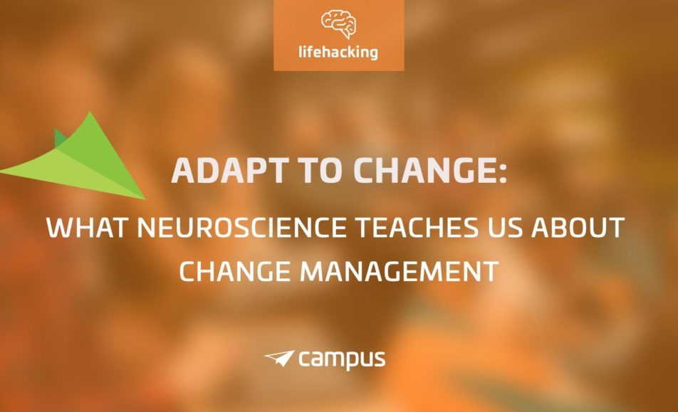 ADAPT TO CHANGE – What Neuroscience teaches us about Change Management